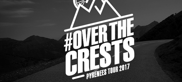 OVER THE CRESTS : LA TRAVERSÉE DE PYRÉNÉES